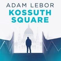 Kossuth Square - Adam LeBor