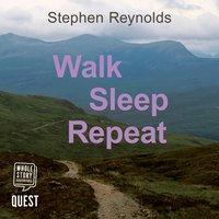 Walk Sleep Repeat - Stephen Reynolds