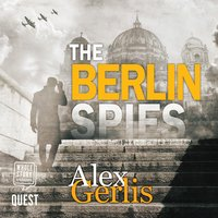 The Berlin Spies - Alex Gerlis