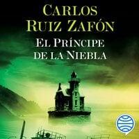 El Príncipe de la Niebla - Carlos Ruiz Zafon