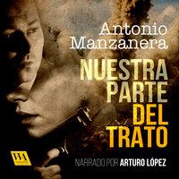 Nuestra parte del trato - Antonio Manzanera