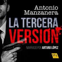 La tercera versión - Antonio Manzanera