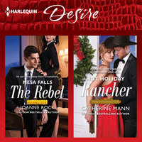 The Rebel & Hot Holiday Rancher - Catherine Mann,Joanne Rock