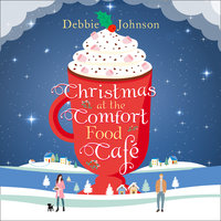 Christmas at the Comfort Food Cafe - Debbie Johnson