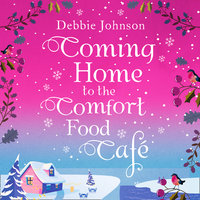Coming Home to the Comfort Food Cafe - Debbie Johnson