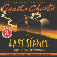 The Last Séance: Tales of the Supernatural - Agatha Christie
