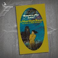 Beware My Love! - Marilyn Ross