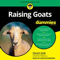 Raising Goats For Dummies - Cheryl K. Smith