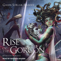 Rise of the Gorgon - Galen Surlak-Ramsey