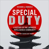 Special Duty: A History of the Japanese Intelligence Community - Richard J. Samuels