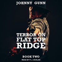 Terror On Flat Top Ridge - Johnny Gunn