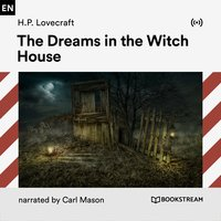 The Dreams in the Witch House - H.P. Lovecraft