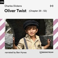 Oliver Twist (Chapter 29–53) - Charles Dickens