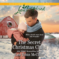 The Secret Christmas Child - Lee Tobin McClain