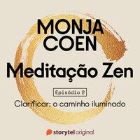 Meditação Zen - E02 - Monja Coen