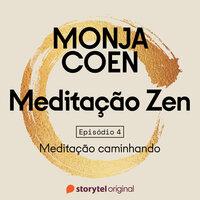 Meditação Zen - E04 - Monja Coen