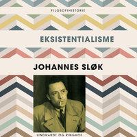 Eksistentialisme - Johannes Sløk