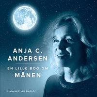 En lille bog om månen - Anja C. Andersen