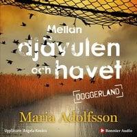 Mellan djävulen och havet - Maria Adolfsson