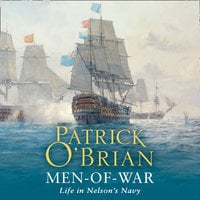 Men-of-War: Life in Nelson's Navy - Patrick O'Brian