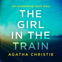 The Girl in the Train - Agatha Christie