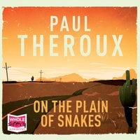 On the Plain of Snakes - Paul Theroux