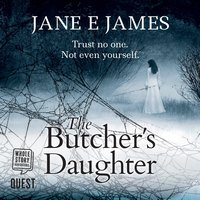 The Butcher's Daughter - Jane E. James