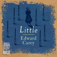 Little - Edward Carey