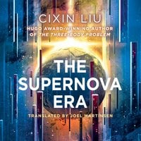 The Supernova Era - Cixin Liu