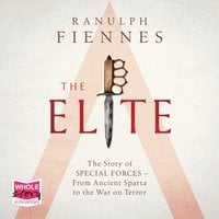 The Elite: The Story of Special Forces – From Ancient Sparta to the Gulf War - Ranulph Fiennes