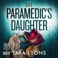 The Paramedic's Daughter - Tara Lyons