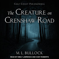 The Creature on Crenshaw Road - M.L. Bullock