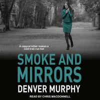 Smoke and Mirrors - Denver Murphy