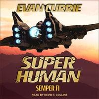 Superhuman: Semper Fi - Evan Currie