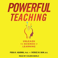 Powerful Teaching: Unleash the Science of Learning - Pooja A. Agarwal,Patrice Bain