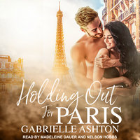 Holding Out For Paris - Gabrielle Ashton