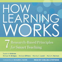 How Learning Works: Seven Research-Based Principles for Smart Teaching - Susan A. Ambrose,Michael W. Bridges,Michele DiPietro,Marsha C. Lovett,Marie K. Norman