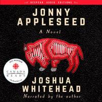 Jonny Appleseed - Joshua Whitehead