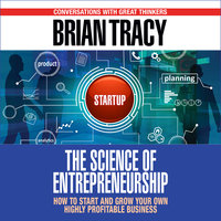 The Science of Entrepreneurship - Brian Tracy