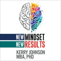 New Mindset, New Results - Kerry Johnson