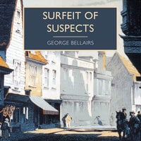 Surfeit of Suspects - George Bellairs