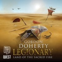 Legionary: Land of the Sacred Fire - Gordon Doherty