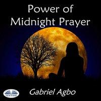 Power of Midnight Prayer - Gabriel Agbo