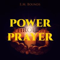 Power Through Prayer - E.M. Bounds