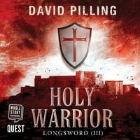 Longsword III: Holy Warrior - David Pilling