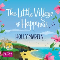 The Little Village of Happiness - Holly Martin
