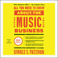 All You Need to Know About the Music Business (10th Edition) - Donald S. Passman