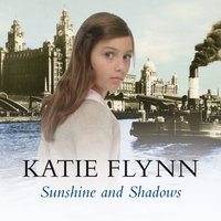 Sunshine and Shadows - Katie Flynn