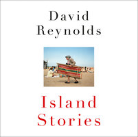 Island Stories: Britain and Its History in the Age of Brexit - David Reynolds