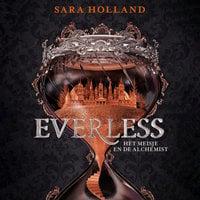 Everless: Het meisje en de Alchemist - Sara Holland
